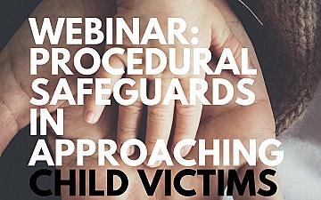 E-PROTECT II Webinar: Procedural safeguards in approaching children victims