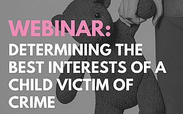 Webinar: ,,Determining the best interests of the child victim of crime''